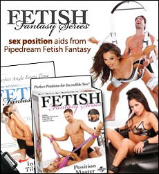 Sex Positioning products from Pipedreams Fetish Fantasy Line