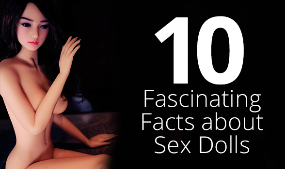 Ten Interesting Things about Sex Dolls