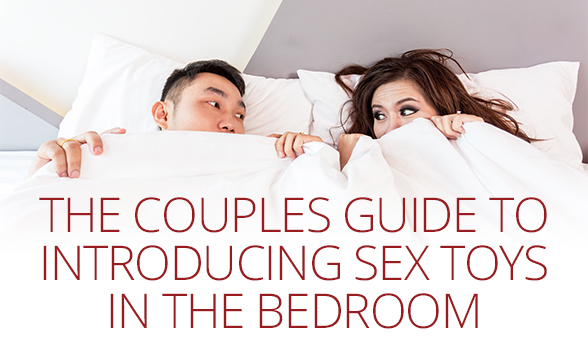 Couples Guide to Introducing Sex Toys In The Bedroom