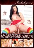 My Girlfriend Squirts 3