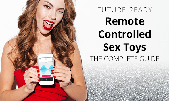Future Ready Amazing Remote-Controlled Sex Toys - The Complete Guide
