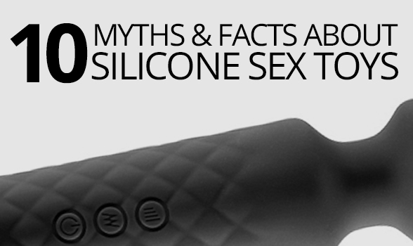 Top 10 Myths and Facts About Silicone Sex Toys